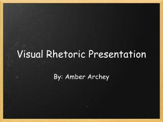 Visual Rhetoric Presentation
