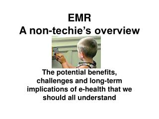 EMR A non-techie's overview