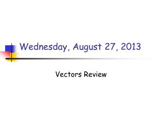 Wednesday, August 27, 2013