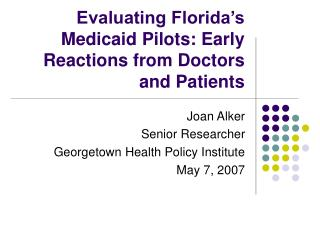 Evaluating Florida's Medicaid Pilots: Early Reactions from Doctors and Patients