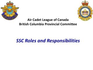 Air Cadet League of Canada British Columbia Provincial Committee SSC Roles and Responsibilities