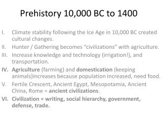 Prehistory 10,000 BC to 1400
