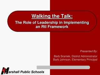 Walking the Talk: The Role of Leadership in Implementing  an RtI Framework
