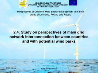 2.4. Study on perspectives of main grid network interconnection between countries and with potential wind parks