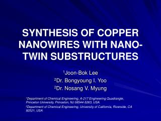 SYNTHESIS OF COPPER NANOWIRES WITH NANO-TWIN SUBSTRUCTURES