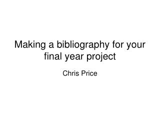 Making a bibliography for your final year project