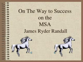 On The Way to Success  on the  MSA James Ryder Randall