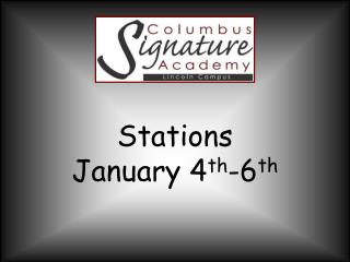 Stations  January 4 th -6 th