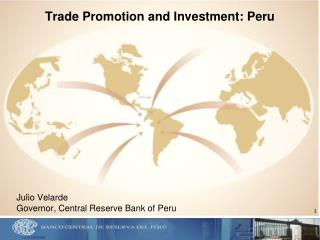 Trade Promotion and Investment: Peru