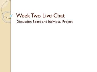 Week Two Live Chat