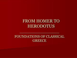 FROM HOMER TO HERODOTUS