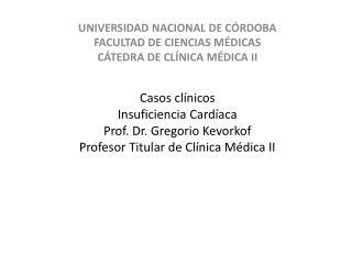 UNIVERSIDAD NACIONAL DE CÓRDOBA FACULTAD DE CIENCIAS MÉDICAS CÁTEDRA DE CLÍNICA MÉDICA II