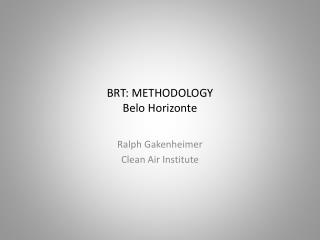 BRT: METHODOLOGY Belo Horizonte