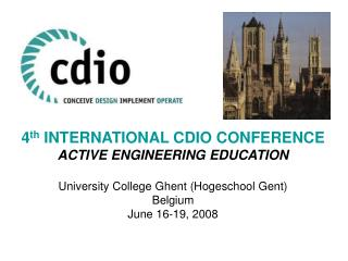4 th  INTERNATIONAL CDIO CONFERENCE ACTIVE ENGINEERING EDUCATION