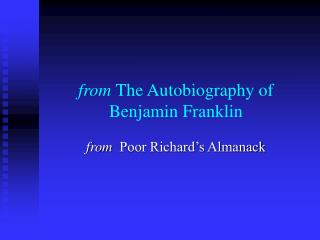 from  The Autobiography of Benjamin Franklin