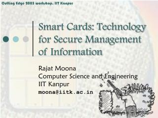Smart Cards: Technology for Secure Management of Information