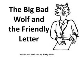 The Big Bad Wolf and  the Friendly Letter