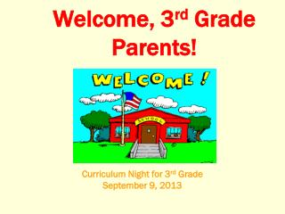 Welcome, 3 rd  Grade Parents!