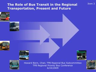 The Role of Bus Transit in the Regional Transportation, Present and Future