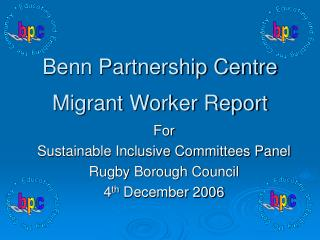 Benn Partnership Centre Migrant Worker Report