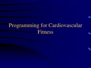 Programming for Cardiovascular Fitness