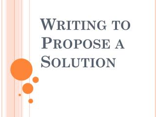 Writing to Propose a Solution