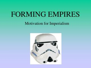 FORMING EMPIRES