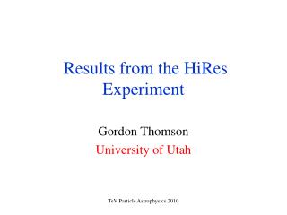 Results from the HiRes Experiment