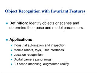 Object Recognition with Invariant Features