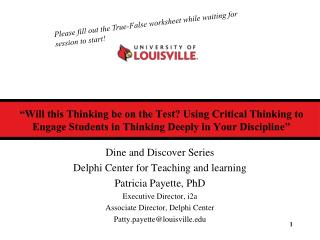 Dine and Discover Series Delphi Center for Teaching and learning Patricia Payette, PhD