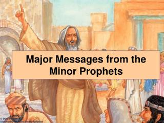Major Messages from the Minor Prophets