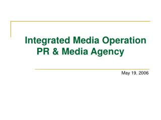 Integrated Media Operation PR & Media Agency