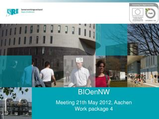 BIOenNW Meeting 21th May 2012, Aachen Work package 4