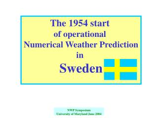 The 1954 start  of operational  Numerical Weather Prediction in  Sweden