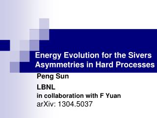 Energy Evolution for the Sivers Asymmetries in Hard Processes