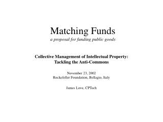 Matching Funds a proposal for funding public goods