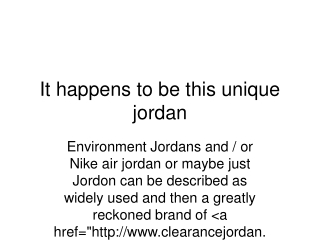 It happens to be this unique jordan