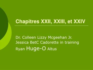 Chapitres XXII, XXIII, et XXIV