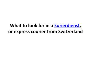 What to look for in a kurierdienst, or express courier from