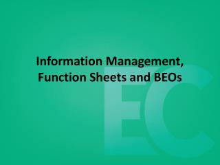 Information Management, Function Sheets and BEOs