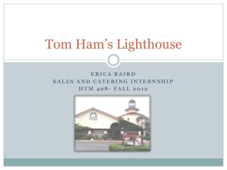 Tom Ham's Lighthouse