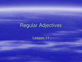 Regular Adjectives