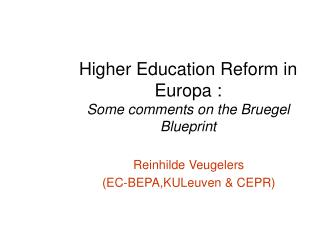 Higher Education Reform in Europa : Some comments on the Bruegel Blueprint