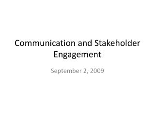 Communication and Stakeholder Engagement