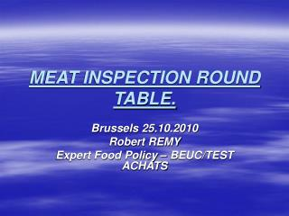 MEAT INSPECTION ROUND TABLE.