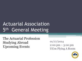 Actuarial Association 5 th   General Meeting