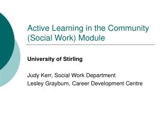 Active Learning in the Community (Social Work) Module