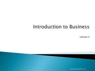Introduction to Business Lecture 2