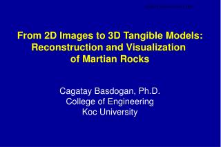 From 2D Images to 3D Tangible Models: Reconstruction and Visualization  of Martian Rocks