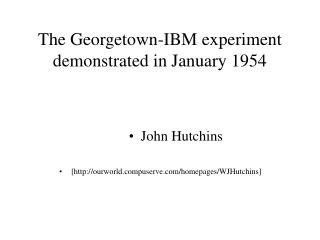 The Georgetown-IBM experiment demonstrated in January 1954